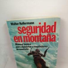 Coleccionismo deportivo: SEGURIDAD EN MONTAÑA DE WALTER KELLERMANN.. Lote 206988523