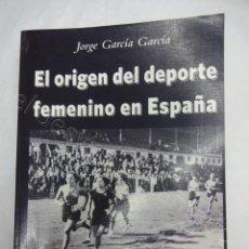 Coleccionismo deportivo: EL ORIGEN DEL DEPORTE FEMENINO EN ESPAÑA. JORGE GARCÍA. 853 PÁGINAS. Lote 207262901