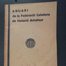Coleccionismo deportivo: ANUARI DE LA FEDERACIÓ CATALANA DE NATACIÓ AMATEUR 1932. Lote 207580192