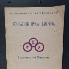 Coleccionismo deportivo: EDUCACION FISICA FEMENINA F.E.T. Y J.O.N.S. 1962 BALONMANO, BALONVOLEA Y BALONCESTO. Lote 207583152