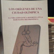 Coleccionismo deportivo: LOS ORIGENES DE UNA CIUDAD OLÍMPICA. Lote 207834270