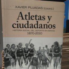 Coleccionismo deportivo: ATLETAS Y CIUDADANOS HISTORIA SOCIAL DEL DEPORTE EN ESPAÑA 1870-2010. Lote 207835081
