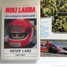 Coleccionismo deportivo: NIKI LAUDA UN CAMPEÓN INDOMABLE LIBRO BIOGRAFÍA - PETER LANZ PILOTO DE FÓRMULA 1 F COCHES F1 DEPORTE. Lote 208068942
