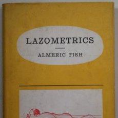Coleccionismo deportivo: FISH, ALMERIC - LAZOMETRICS - LONDON 1965 - BOOK IN ENGLISH - EJERCICIOS DEPORTIVOS PARA PEREZOSOS. Lote 208332510