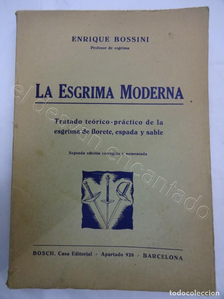 LA ESGRIMA MODERNA. ENRIQUE BOSSINI. TRATADO ESGRIMA-FLORETE-ESPADA-SABLE. EDICIÓN CORREGIDA 1946 (Coleccionismo Deportivo - Libros de Deportes - Otros)
