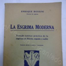 Coleccionismo deportivo: LA ESGRIMA MODERNA. ENRIQUE BOSSINI. TRATADO ESGRIMA-FLORETE-ESPADA-SABLE. EDICIÓN CORREGIDA 1946. Lote 208753670