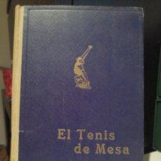 Coleccionismo deportivo: EL TENIS DE MESA 1945 HISTORIA , TÈCNICA, TACTICA Y GALERIA DE ASES. Lote 209075915