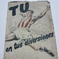 Coleccionismo deportivo: TU EN TUS DIVERSIONES. 1952. VICTOR ARIZMENDI.EDICIONES PAULINAS. MUY RARO.. Lote 209353833