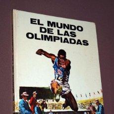 Coleccionismo deportivo: EL MUNDO DE LAS OLIMPIADAS. EDUARDO ARCE. PLAZA JANÉS 1972. ILUSTRADO ÁLVARO, GRACIA, PALET, SANROMÁ. Lote 209609092