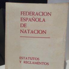 Coleccionismo deportivo: ESTATUTOS Y REGLAMENTO FEDERACION ESPAÑOLA DE NATACIÓN 1973. Lote 209788937