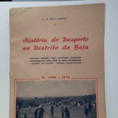 Coleccionismo deportivo: HISTORIA DO DESPORTO DISTRITO DE BEJA FIRMADO POR EL AUTOR 1956. Lote 209901656