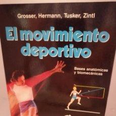 Coleccionismo deportivo: EL MOVIMIENTO DEPORTIVO: BASES ANATÓMICAS Y BIOMECÁNICAS DE MANFRED GROSSER. Lote 210165011