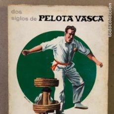 Coleccionismo deportivo: DOS SIGLOS DE PELOTA VASCA. ENRIQUE ABRIL. SOCIEDAD GUIPUZCOANA DE EDICIONES 1971.. Lote 211426755
