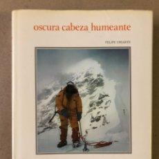 Coleccionismo deportivo: VASCOS EN EL EVEREST, OSCURA CABEZA HUMEANTE. FELIPE URIARTE. EDITA ELKAR 1981.. Lote 211428069