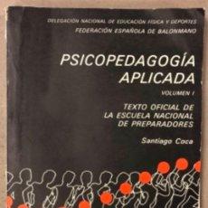 Coleccionismo deportivo: PSICOPEDAGOGÍA APLICADA (VOL. 1). SANTIAGO COCA. TEXTO OFICIAL ESCUELA NACIONAL PREPARADORES.. Lote 165040306