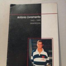 Coleccionismo deportivo: LIBRETO HOMENAJE A ANTONIO LIVRAMENTO 1943-1999. Lote 211601479