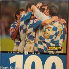 Coleccionismo deportivo: HEM FET ELS 100. RCD ESPANYOL 1900-2000. MANUEL FANLO. MUNDO DEPORTIVO. Lote 211663543