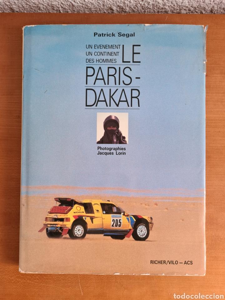 LE PARIS - DAKAR UN EVENEMENT UN CONTINENT DES HOMMES - P. SEGAL - RALLYE VATANEN 1987 PEUGEOT 205 (Coleccionismo Deportivo - Libros de Deportes - Otros)