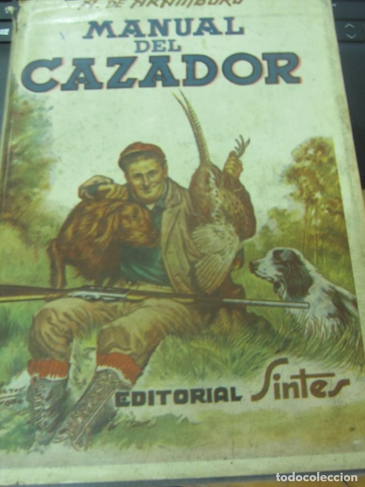 MANUAL DEL CAZADOR Y ADIESTRAMIENTO DEL PERRO DE MUESTRA VV.AA EDIT SINTES AÑOS 40 (Coleccionismo Deportivo - Libros de Deportes - Otros)