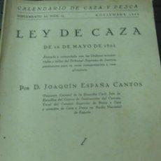 Coleccionismo deportivo: LEY DE CAZA DE 16 DE MAYO DE 1902 SUPLEMENTO AL N° 11 NOVIEMBRE 1943 JOAQUIN ESPAÑA CANTOS. Lote 211680553