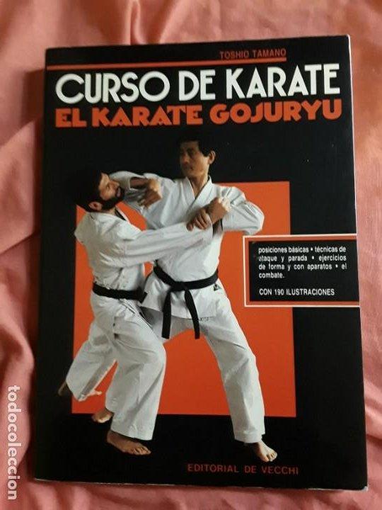 EL KARATE GOJURYU (CURSO DE KARATE), DE TOSHIO TAMANO. ARTES MARCIALES. RARO. (Coleccionismo Deportivo - Libros de Deportes - Otros)