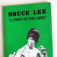 Coleccionismo deportivo: LIBRO BRUCE LEE EL HOMBRE QUE NUNCA MURIÓ - KUNG-FÚ - ARTES MARCIALES - EDITORIAL DEMIGUEL AÑO 1978. Lote 211703271