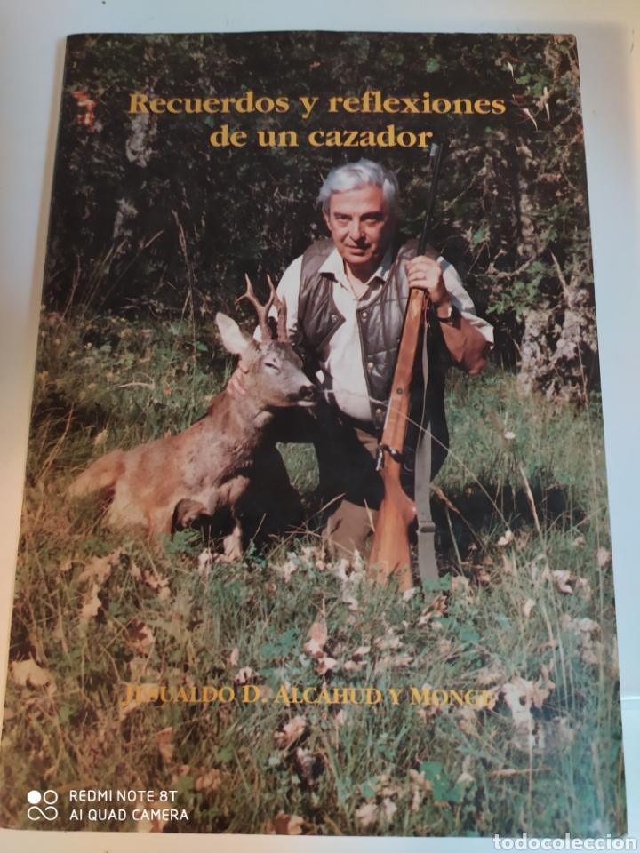 RECUERDOS Y REFLEXIONES DE UN CAZADOR JESUALDO D. ALCAHUD Y MONGE (Coleccionismo Deportivo - Libros de Deportes - Otros)