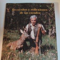 Coleccionismo deportivo: RECUERDOS Y REFLEXIONES DE UN CAZADOR JESUALDO D. ALCAHUD Y MONGE. Lote 211728063