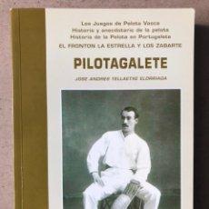 Collezionismo sportivo: PILOTAGALETE. JOSÉ ANDRÉS TELLAETXE ELORRIAGA. LOS JUEGOS DE PELOTA VASCA, HISTORIA Y ANECDOTARIO. Lote 211760531