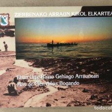 Coleccionismo deportivo: ZIERBANA, MAS DE 100 AÑOS BOGANDO. ZIERBENAKO ARRAUN KIROL ELKARTEA 2002 (1ª EDICIÓN).. Lote 211805122