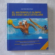 Coleccionismo deportivo: EL WATERPOLO OLÍMPIC ÉS COSA DELS CATALANS - JOAN ANTONI SIERRA PUERTO - 2007 - 1.ª EDICION. Lote 211867430