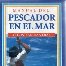 Coleccionismo deportivo: VESIV LIBRO MANUAL DEL PESCADOR EN EL MAR DE CHRISTIAN DANTRAS. Lote 211884811