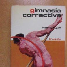 Coleccionismo deportivo: GIMNASIA CORRECTIVA / ROGER GALOPIN / 2ª EDICIÓN 1977. EDITORIAL HISPANO EUROPEA. Lote 212011073