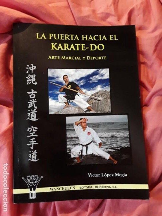 LA PUERTA HACIA EL KARATE - DO (ARTE MARCIAL Y DEPORTE), DE VICTOR LOPEZ. EXCELENTE ESTADO. ESCASO. (Coleccionismo Deportivo - Libros de Deportes - Otros)