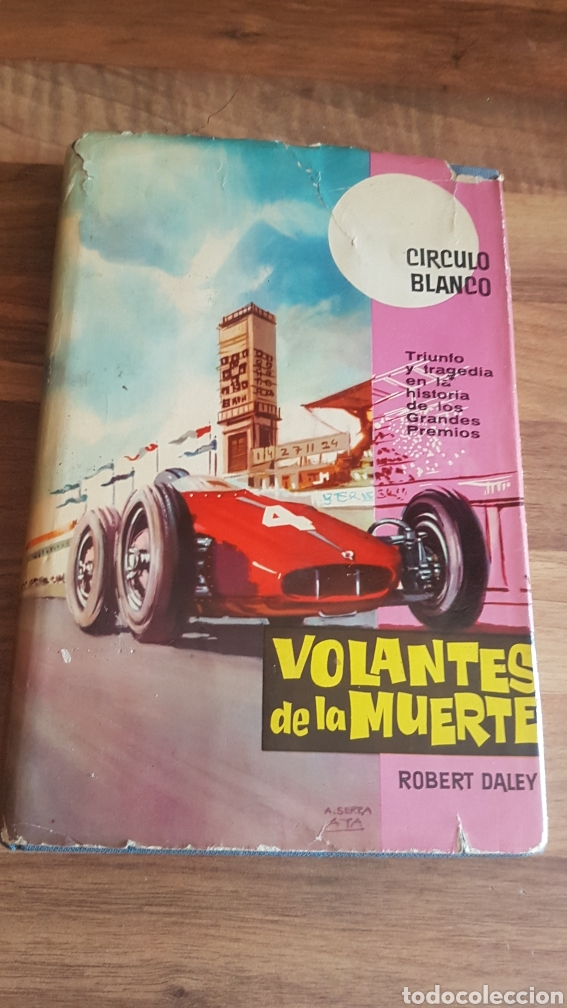 VOLANTES DE LA MUERTE ROBERT DALEY CÍRCULO BLANCO TRIUNFO Y TRAGEDIA DE LA HISTORIA DE LOS GRANDES P (Coleccionismo Deportivo - Libros de Deportes - Otros)