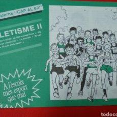 Coleccionismo deportivo: ATLETISME I II III .CAP AL 92 .A L'ESCOLA MÈS ESPORT QUE MAI .. Lote 212639458