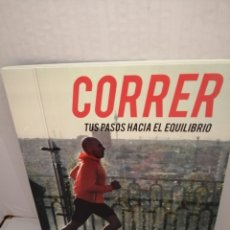 Coleccionismo deportivo: CORRER: TUS PASOS HACIA EL EQUILIBRIO (PRIMERA EDICIÓN). Lote 213074358