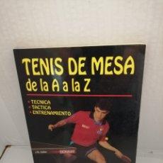 Coleccionismo deportivo: TENIS DE MESA DE LA A A LA Z: TECNICA, TACTICA Y ENTRENAMIENTO. Lote 213457785
