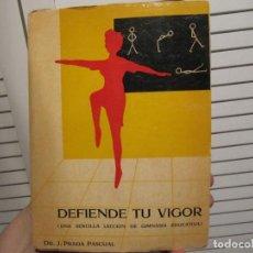 Coleccionismo deportivo: DEFIENDE TU VIGOR (UNA SENCILLA LECCIÓN DE GIMNASIA EDUCATIVA) - PRADA PASCUAL, J. 1958. Lote 213507676