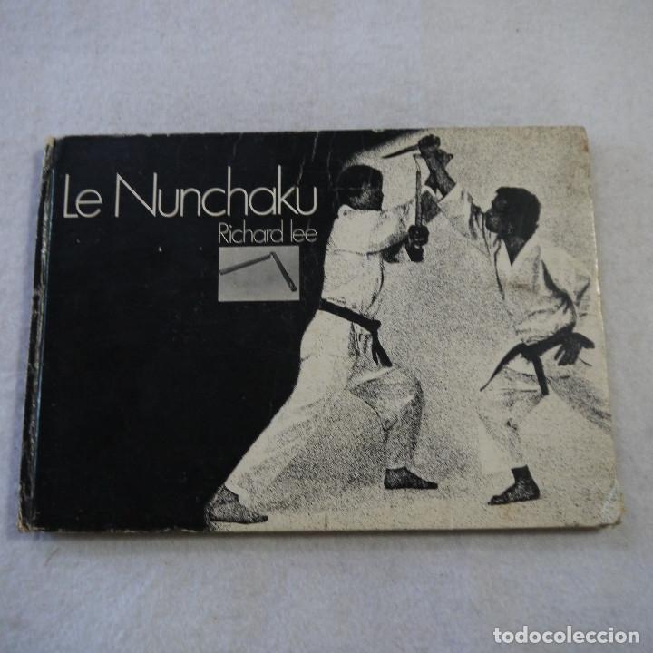 LE NUNCHAKU - RICHARD LEE - EN FRANCES (Coleccionismo Deportivo - Libros de Deportes - Otros)