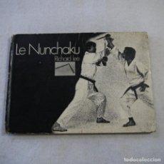 Coleccionismo deportivo: LE NUNCHAKU - RICHARD LEE - EN FRANCES. Lote 214356600