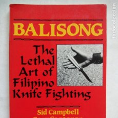 Collezionismo sportivo: BALISONG. THE LETHAL ART OF FILIPINO KNIFE FIGHTING. SID CAMPBELL. GARY CAGAANAN. PALADIN PRESS. USA. Lote 214543972