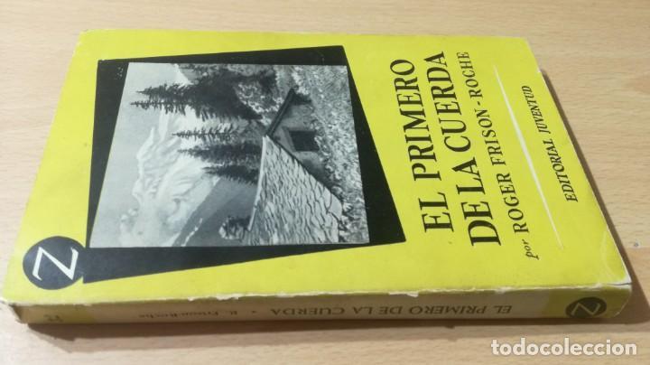 EL PRIMERO DE LA CUERDA - ROGER FRISON - JUVENTUD - ESCULTISMO MONTAÑA E-501 (Coleccionismo Deportivo - Libros de Deportes - Otros)