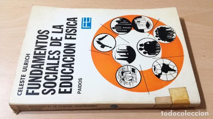 FUNDAMENTOS SOCIALES DE LA EDUCACION FISICA - PAIDOS - CELESTE ULRICH K204 (Coleccionismo Deportivo - Libros de Deportes - Otros)