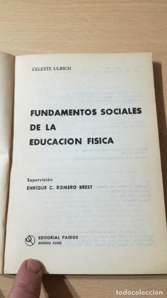 Coleccionismo deportivo: FUNDAMENTOS SOCIALES DE LA EDUCACION FISICA - PAIDOS - CELESTE ULRICH K204 - Foto 5 - 215480096