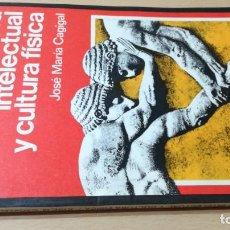 Coleccionismo deportivo: CULTURA INTELECTUAL Y CULTURA FISICA - JOSE MARIA CAGIGAL - KAPELUSZ Ñ203. Lote 215480993