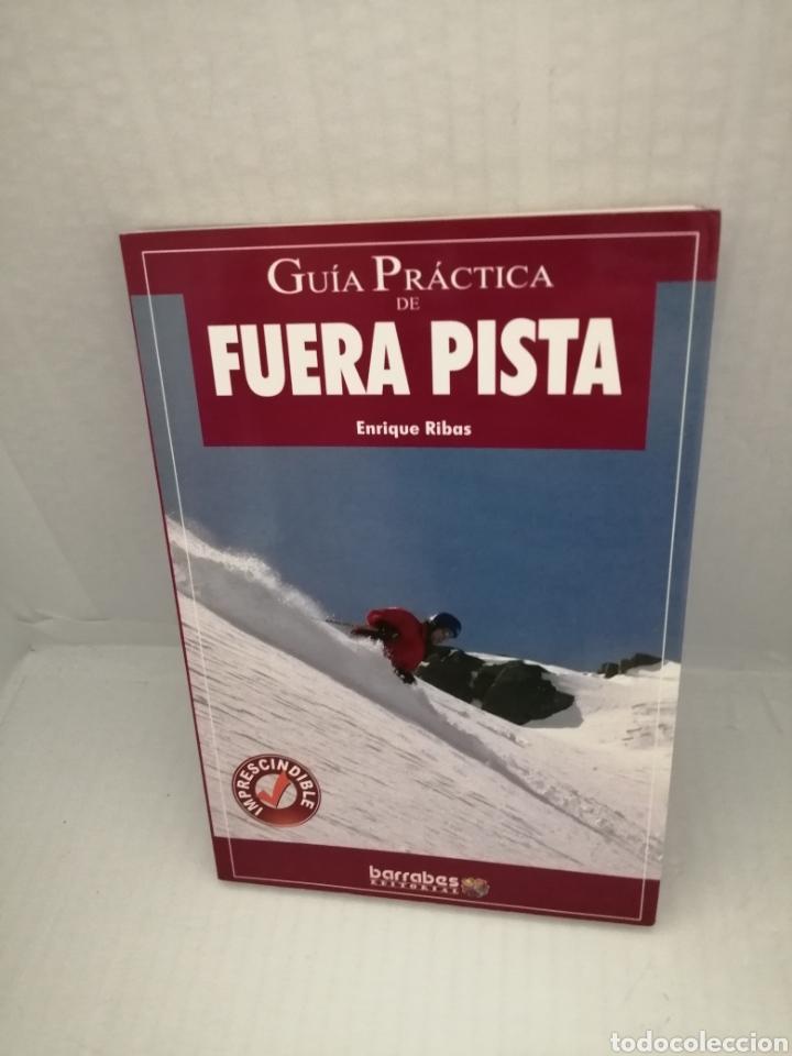 GUIA PRACTICA DE FUERA DE PISTA: HISTORIA, MODALIDADES, TÉCNICAS Y CONSEJOS (Coleccionismo Deportivo - Libros de Deportes - Otros)
