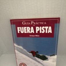 Coleccionismo deportivo: GUIA PRACTICA DE FUERA DE PISTA: HISTORIA, MODALIDADES, TÉCNICAS Y CONSEJOS. Lote 216414736
