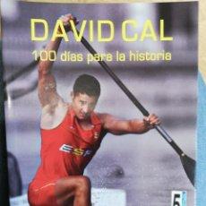 Coleccionismo deportivo: DAVID CAL, 100 DÍAS PARA LA HISTORIA. JESÚS MORLAN FARIÑA. Lote 216514098