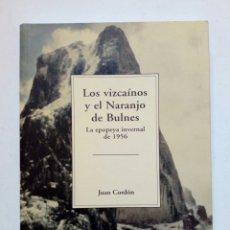 Coleccionismo deportivo: LOS VIZCAINOS Y EL NARANJO DE BULNES, LA EPOPEYA INVERNAL DE 1956 - - - - MONTAÑISMO - ALPINISMO -. Lote 216778556